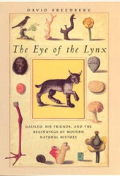 The Eye of the Lynx - Galileo, His Friends and the  Beginnings of Modern Natural History | David Freedberg |