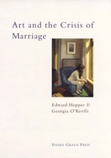 Art and the Crisis of Marriage | Vivien Green Fryd |