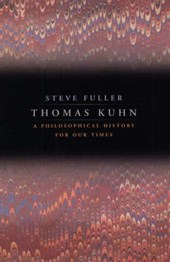 Thomas Kuhn - A Philosophical History for Our Times