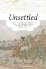 Unsettled - The Culture of Mobility and the Working Poor in Early Modern England | Patricia Fumerton |