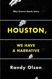 Houston, we have a narrative | Randy Olson |