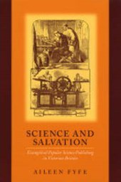 Science and Salvation - Evangelical Popular Science Publishing in Victorian Britain
