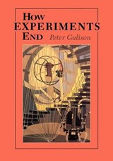How Experiments End | Galison |