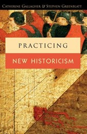 Practicing New Historicism | Catherine Gallagher |