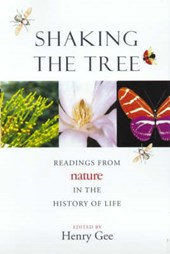 Shaking the Tree - Readings from Nature in the History of Life | Henry Gee |