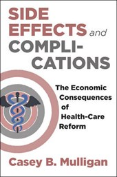 Side Effects and Complications - The Economic Consequences of Health-Care Reform