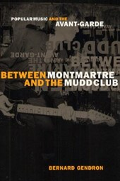 Between Montmartre and the Mudd Club | Bernard Gendron |