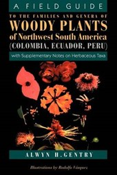 A Field Guide to the Families and Genera of Woody Plants of Northwest South America (Columbia, Ecuador, Peru)