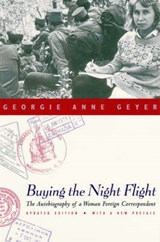 Buying the Night Flight - The Autobiography of a Woman Foreign Correspondent | Georgie Anne Geyer |
