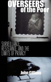 Overseers of the Poor - Surveillance, Resistance & the Limits of Privacy