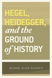 Hegel, heidegger and the ground of history