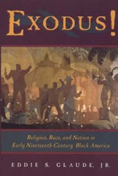 Exodus! - Religion, Race & Nation in Early Nineteenth-Century Black America | Eddie Glaude |