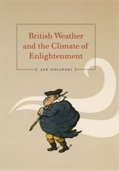 British Weather and the Climate of Enlightenment | Jan Golinski |