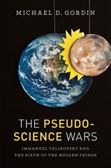 The Pseudoscience Wars | Michael D. Gordin |