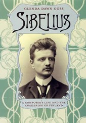 Sibelius - A Composer's Life and the Awakening of Finland