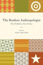 The Restless Anthropologist - New Fieldsites, New Visions | Alma Gottlieb |
