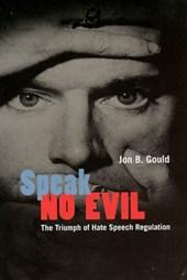 Speak No Evil - The Triumph of Hate Speech Regulation