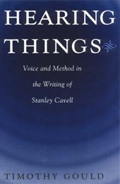 Hearing Things - Voice & Method in the Writing of Stanley Cavell (Paper)