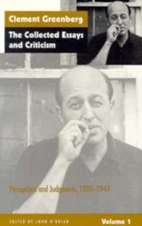 Collected Essays and Criticism | Clement Greenberg ; John O'brian |