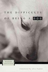 The Difficulty of Being a Dog | Roger Grenier |
