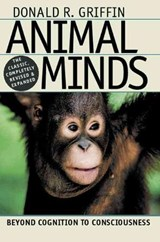 Animal Minds - Beyond Cognition to Consciousness Rev & Exp | Donald Griffin |