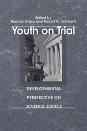 Youth on Trial - A Developmental Perspective on Juvenile Justice
