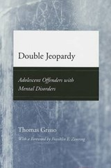 Double Jeopardy - Adolescent Offenders with Mental  Disorders | Thomas Grisso |