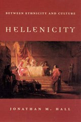 Hellenicity - Between Ethnicity and Culture | Jonathan M Hall |