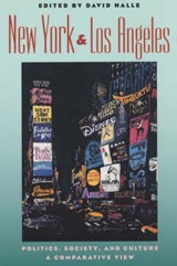 New York and Los Angeles - Politics, Society and Culture - A Comparative View | David Halle |
