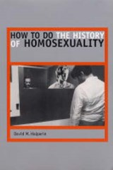 How to Do the History of Homosexuality | David M Halperin |