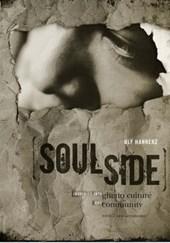Soulside - Inquiries into Ghetto Culture and Community