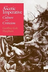 The Ascetic Imperative in Culture & Criticism (Paper)