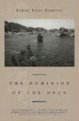 The Dominion of the Dead | Robert Pogue Harrison |