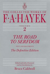 The Road to Serfdom - Text and Documents - The Definitive Edition | F A Hayek |