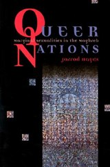 Queer Nations - Marginal Sexualities in the Maghreb | Jarrod Hayes |