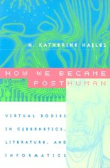 How We Became Posthuman | N. Katherine Hayles |