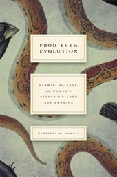 From Eve to Evolution - Darwin, Science, and Women's Rights in Gilded Age America