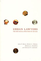 Urban Lawyers - The New Social Structure of the Bar | John P Heinz |