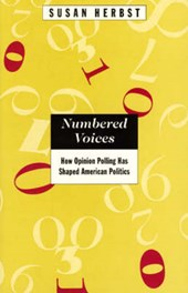 Numbered Voices - How Opinion Polling has Shaped American Politics (Paper) | Susan Herbst |