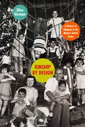 Kinship by Design - A History of Adoption in the Modern United States