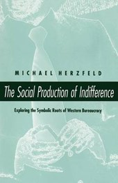 Herzfeld, M: Social Production of Indifference