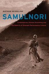 SamulNori - Contemporary Korean Drumming and the Rebirth of Itinerant Performance Culture