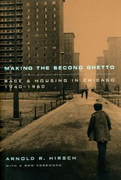 Making the Secongd Ghetto - Race and Housing in Chicago 1940 -