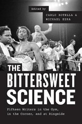The Bittersweet Science | Carlo Rotella |