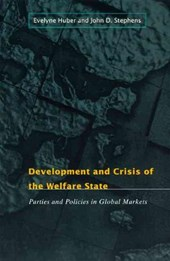 Development & Crisis of the Welfare State - Parties & Policies in Global Markets | Evelyne Huber |