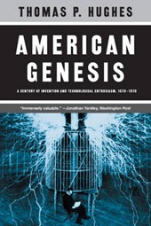 American Genesis - A Century of Invention and Technological Enthusiasm, 1870-1970