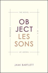 Object Lessons - The Novel as a Theory of Reference