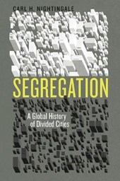 Segregation - A Global History of Divided Cities