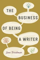 The Business of Being a Writer | Jane Friedman |