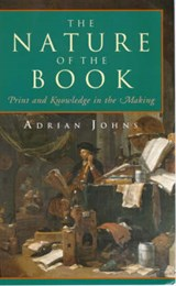 The Nature of the Book - Print & Knowledge in the Making | Adrian Johns |